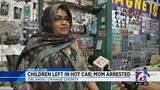 Children left in hot car, mom arrested