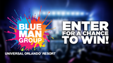 Universal Orlando Blue Man Group Ticket Contest