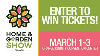Win Tickets to the Orlando Home and Garden Show
