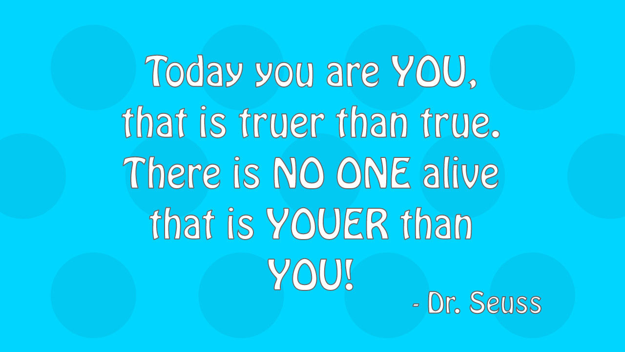 Dr Seuss Birthday Is Upon Us 8 Quotes To Live By